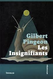 Gilbert Pingeon, les insignifiants